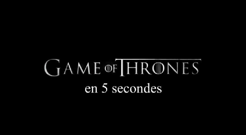 game_of_thrones_en_5_secondes